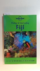 Astrid Witte Mahaney; Casey Mahaney  Fiji (Lonely Planet Diving and Snorkeling Guides)