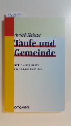 Heinze, André  Oncken-Taschenbuch  Taufe und Gemeinde : biblische Impulse für ein Verständnis der Taufe
