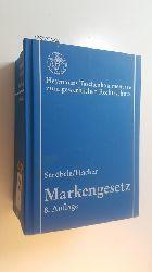 Ströbele, Paul ; Hacker, Franz ; Kirschneck, Irmgard  Markengesetz : Kommentar. 8., vollst. überarb. und erw. Aufl.