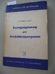 Abromeit, Hans-GüntherMellerowicz, Konrad  Erzeugnisplanung und Produktionsprogramm im Lichte der Produktions-, Absatz- und Wettbewerbspolitik
