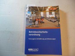 Raths, Hans-Peter [Verfasser] ; Klein, Helmut A. [Verfasser]  Betriebssicherheitsverordnung : Textausgabe mit Einführung und Erläuterungen