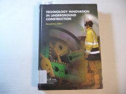 Beer, Gernot [Verfasser]  Technology Innovation in Underground Construction