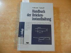 Vollrath, Fritz [Bearb.]  Handbuch der Brückeninstandhaltung