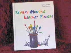 Rørvik, Bjørn F.Hansen, Thore [Ill.] ; Hildebrandt, Christel [Übers.]: Edvard Munchs kleiner Pinsel 1. Aufl.
