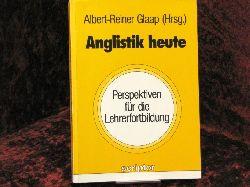 Glaap, Albert - Reiner (Hrsg.) Anglistik heute