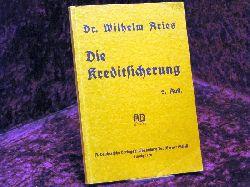 Aries, Dr. Wilhelm (Landesbankrat) Die Kreditsicherung 2. Aufl.