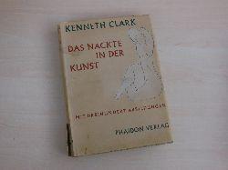 Clark, Kenneth:  Das Nackte in der Kunst. Mit dreihundert Abbildungen.