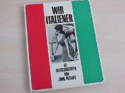 Phillips, John:  Wir Italiener. 65 Bildgeschichten. Mit einer Einleitung von Cornelius Ryan.