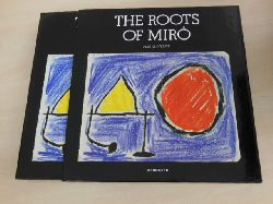 Gimferrer, Pere:  The roots of Miró.