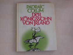 Colum, Padraic:  Der Königssohn von Irland.