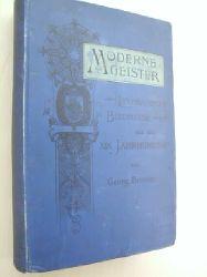 Brandes, Georg:  Moderne Geister. Literarische Bildnisse aus dem 19. Jahrhundert.  Mit 1 Gruppenbild in Lichtdr. 3. Aufl.