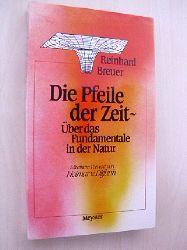 Breuer , Reinhard:  Die  Pfeile der Zeit. Über d. Fundamentale in d. Natur.Mit einem Vorwort v. H. v. Ditfurth.