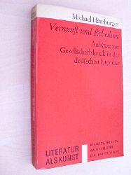 Hamburger , Michael:   Vernunft und Rebellion. Aufsätze zur Gesellschaftskritik in der deutschen Literatur. (Aus d. Engl.).