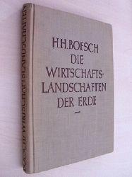 Boesch, Hans:  Die Wirtschaftslandschaften der Erde.