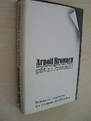 Bronnen , Arnolt:  Arnolt Bronnen gibt zu Protokoll. Beitr. zur Geschichte d. modernen Schriftstellers.