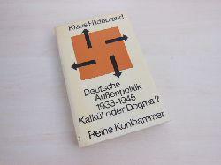 Hildebrand, Klaus:  Deutsche Außenpolitik 1933 - 1945. Kalkül oder Dogma?