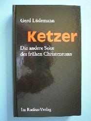 Lüdemann, Gerd.  Ketzer. Die andere Seite des frühen Christentums.