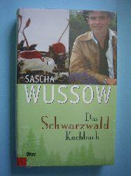 Wussow, Sascha.  Das Schwarzwald-Kochbuch.