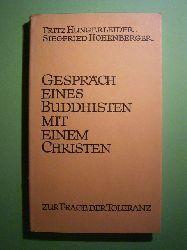 Hungerleider, Fritz und Siegfried Hohenberger.  Gespräch eines Buddhisten mit einem Christen. Zur Frage der Toleranz.