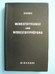 Domke, Wilhelm.  Werkstoffkunde und Werkstoffprüfung. Repetitorium des Ingenieurwissens.