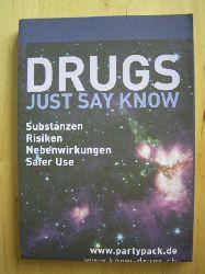 Seiler, Nina (Red.) und Drogenhilfe Köln e. V.  Drugs just say know. Substanzen, Risiken, Nebenwirkungen, Safer Use.