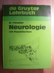 Fröscher, Walter [Hrsg.].  Lehrbuch Neurologie mit Repetitorium.