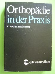 Münzenberg, Karl Joachim.  Orthopädie in der Praxis.