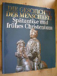 Bovo, Elisabetta und Hans Leuschner (Red.).  Die Geschichte der Menschheit. Band 7. Spätantike und frühes Christentum.