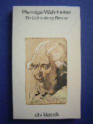 Lichtenberg, Georg Christoph und Rainer Baasner [Hrsg.].  Pfennigs-Wahrheiten. Ein Lichtenberg-Brevier.