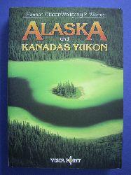 Glaser, Hannah und Wolfgang R. Weber.  Alaska und Kanadas Yukon.