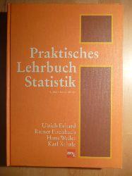 Erhard, Ulrich, Rainer Fischbach Hans Weiler u. a.  Praktisches Lehrbuch Statistik. Anwendungsorientierte Einführung in die Betriebsstatistik.