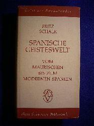 Schalk, Fritz (Hrsg.).  Spanische Geisteswelt. Vom maurischen bis zum modernen Spanien.