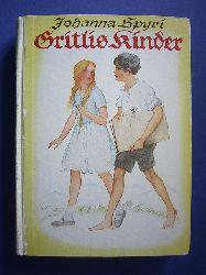 Spyri, Johanna.  Gritlis Kinder. Eine Geschichte für Kinder und solche, die Kinder lieb haben. Ungekürzte Gesamtausgabe von: Wo Gritlis Kinder hingekommen sind. Gritlis Kinder kommen weiter.