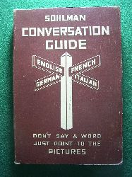 Adams, Waldemar J.  Sohlman Conversation Guide. Sohlman Interpreter. Illustrated Interpreter for all Countries. Interprète illustré pour tous les Pays. Illustrierter Dolmetscher für alle Länder. Interprete illustrato per tutti i Paesi.