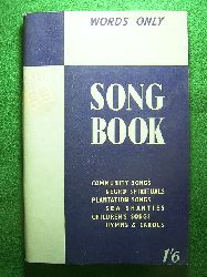 Daily News (Publisher).  Song Book. Words Edition. Community Songs, Negro Spirituals, Plantation Songs, Sea Shanties, Children`s Songs, Hymns and Carols.