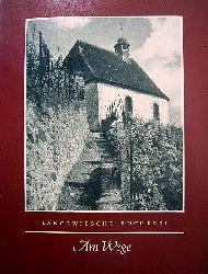 Langewiesche, Karl Robert (Hrsg.).  Am Wege. Kleines Wander-Lehrbüchlein in 47 Naturaufnahmen. Langewiesche Bücherei.