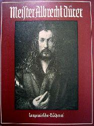 Dürer, Albrecht.  Meister Albrecht Dürer. Gemälde und Handzeichnungen. Langewiesche-Bücherei.