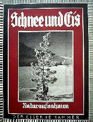 Langwiesche, Karl Robert.  Schnee und Eis. Einunddreißig Naturaufnahmen.