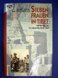 Jaoul de Poncheville, Marie.  Sieben Frauen in Tibet. Auf den Spuren der Alexandra David-Néel.