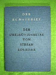 May, Helmut und Carl Georg Heise (Hrsg.).  Der Dreikönigsaltar von Stefan Lochner. Der Kunstbrief Nr. 46.