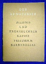 Meyer, Erich und Carl Georg Heise (Hrsg.).  Bildnis und Kronleuchter Kaiser Friedrich Barbarossas. Der Kunstbrief, Nr. 27.