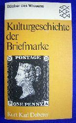 Doberer, Kurt Karl.  Kulturgeschichte der Briefmarke.