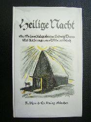 Thoma, Ludwig.  Heilige Nacht. Eine Weihnachtslegende von Ludwig Thoma. Mit Zeichnungen von Wilhelm Schulz.