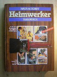 Bischoff, Hermann.  Haus & Hobby. Heimwerker Handbuch. Praktische Anregungen und präzise Anleitungen. Für Anfänger und Könner.