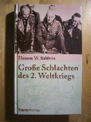 Baldwin, Hanson Weightman.  Große Schlachten des 2. Weltkriegs.