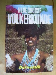 Bernatzik, Hugo A. (Hrsg.).  Neue große Völkerkunde. Völker und Kulturen der Erde in Wort und Bild.