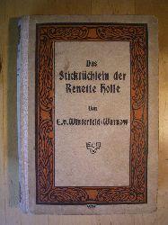 Winterfeld-Warnow, Emmy von.  Das Sticktüchlein der Renette Holle. Alt-Bremer Roman.