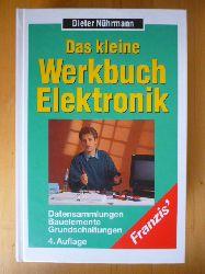 Nührmann, Dieter.  Das kleine Werkbuch Elektronik. Datensammlungen. Bauelemente. Grundschaltungen.