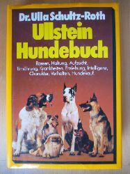 Schultz-Roth, Ulla.  Ullstein-Hundebuch. Haltung, Intelligenz und Charakter der Hunderassen.