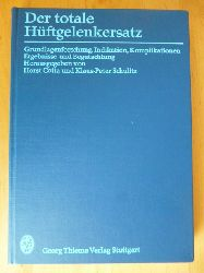 Cotta, Horst und Klaus-Peter Schulitz (Hrsg.).  Der totale Hüftgelenkersatz. Grundlagenforschung, Indikation, Komplikationen, Ergebnisse und Begutachtung.